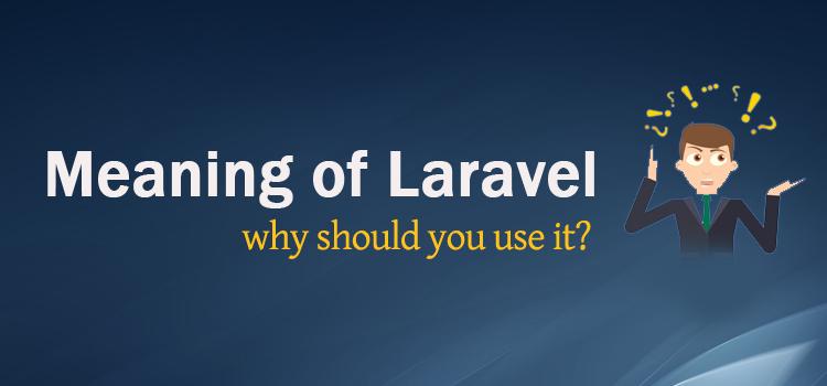 Why Use Laravel